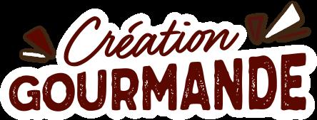 Création gourmande